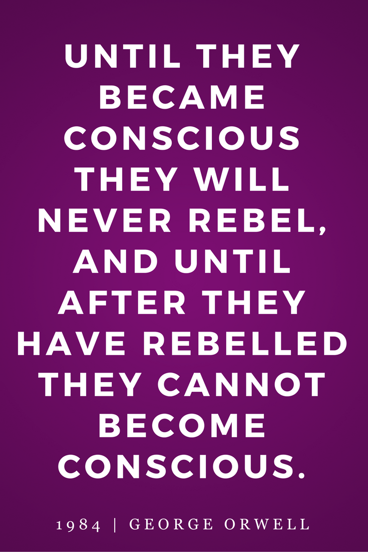 1984 by George Orwell, Quotes, Books, Inspiration, Rebel, Conscious