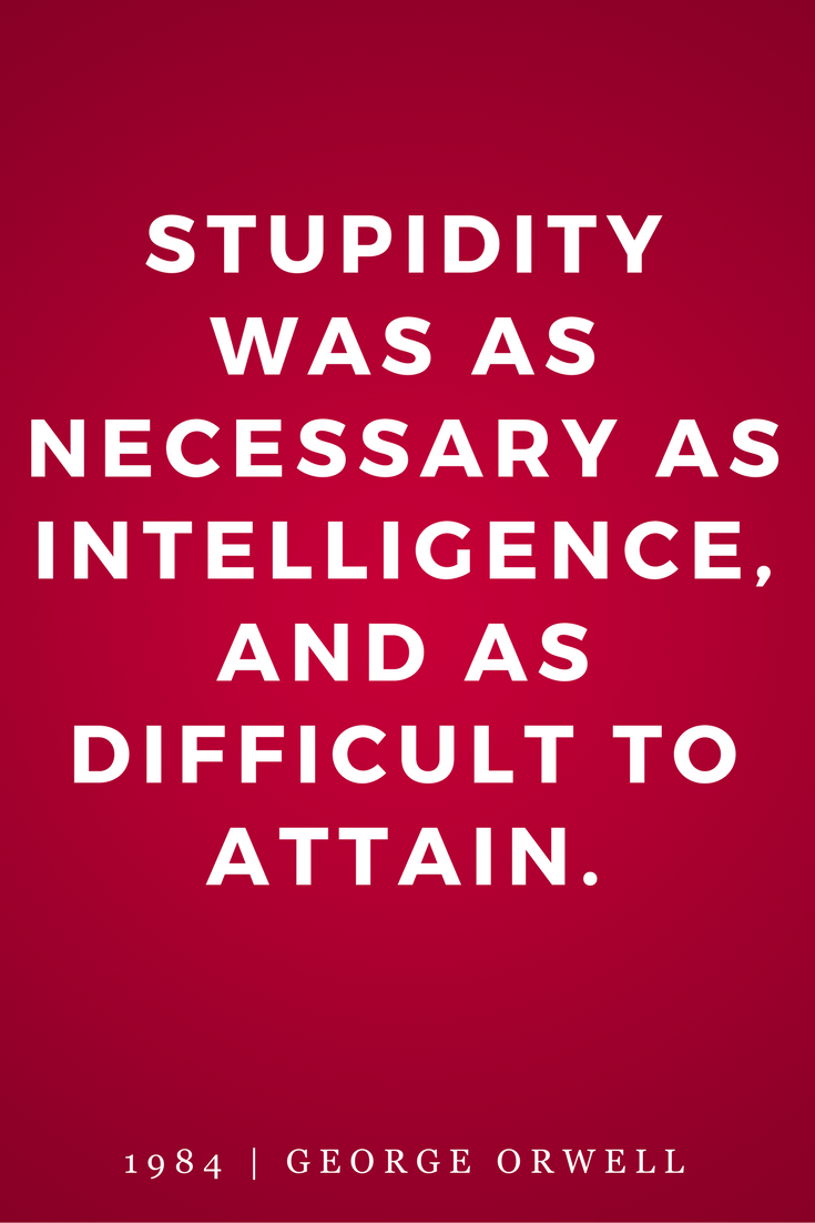 1984 by George Orwell, Quotes, Books, Inspiration, Stupidity