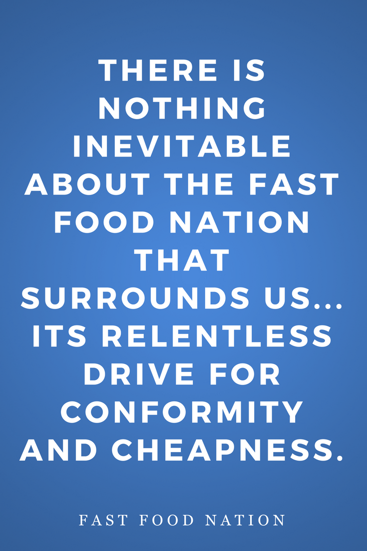 Fast Food Nation by Eric Schlosser, Novel, Inspiration, Quotes, Books, Conformity and Cheapness