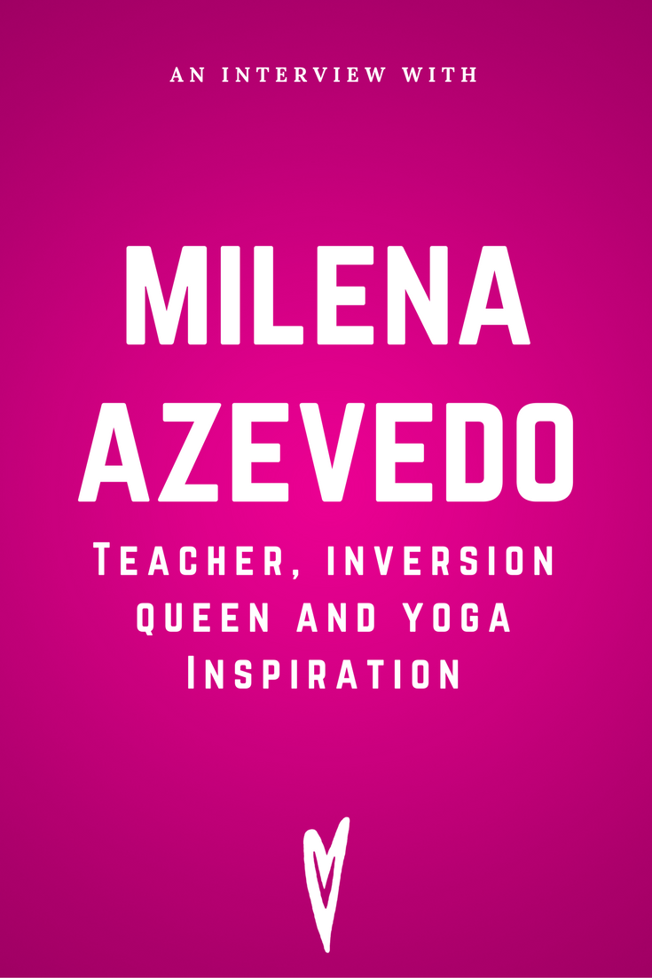 Milena Azevedo Yoga Teacher Interview