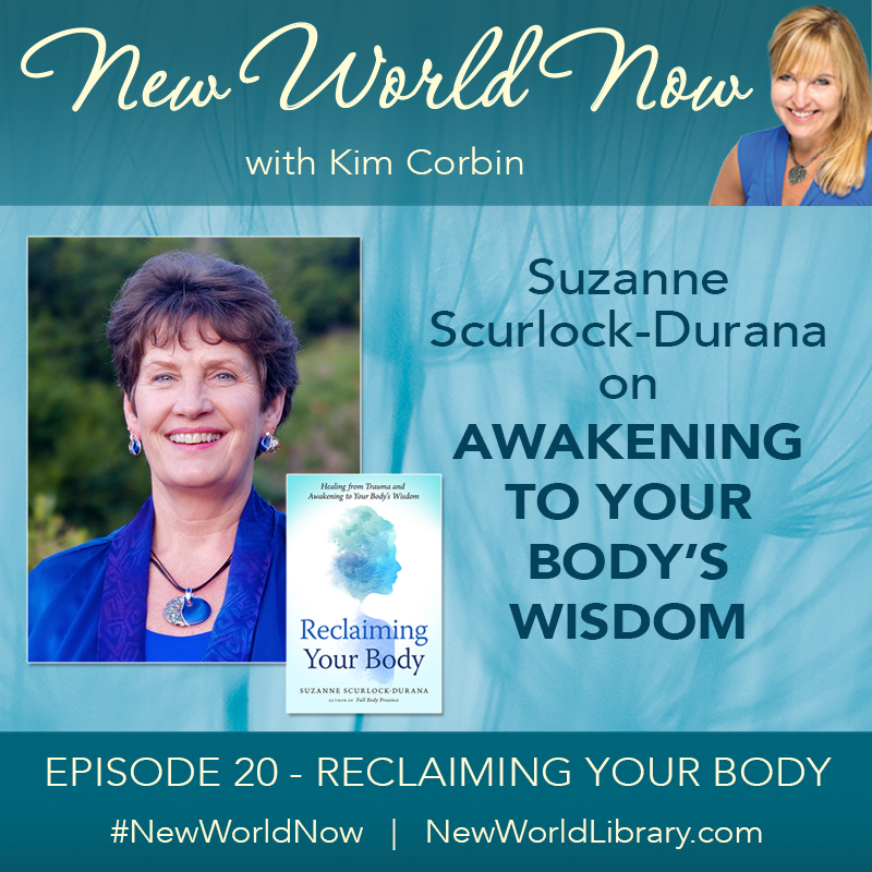 New World Now with Kim Corbin Reclaiming Your Body by Suzanne Scurlock-Durana