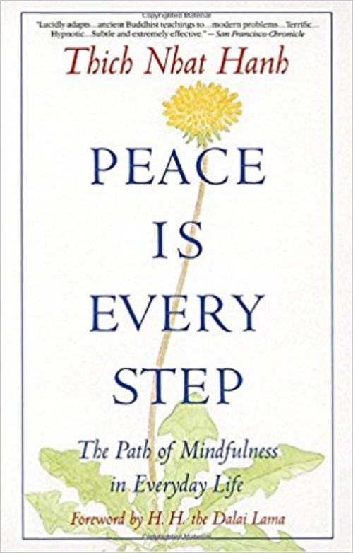 Peace is Every Step by Thich Nhat Hanh The Path of Mindfulness in Everyday Life Powerful Books Blogs Peace to the People.jpg