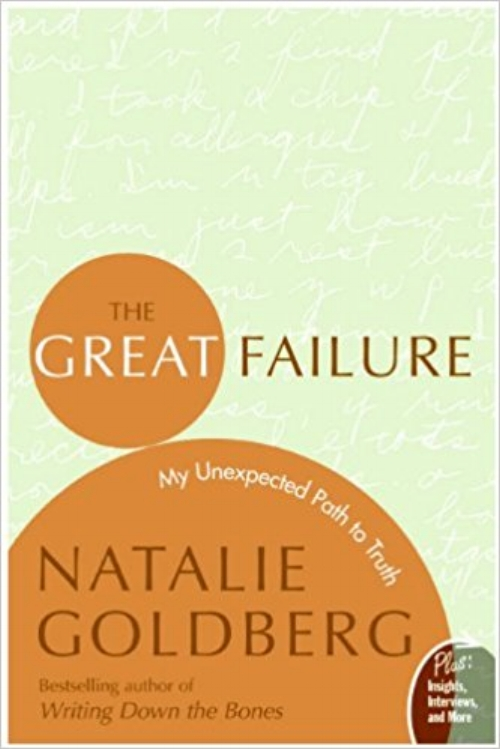 The Great Failure My Unexpected Path to Truth by Natalie Goldberg Zen Writing Inspiration Author.jpg