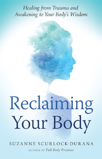 Reclaiming Your Body by Suzanne Scurlock Durana Healing from Trauma Yoga Meditation Mindfulness Book.jpg