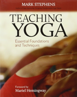 Teaching Yoga Essential Foundations and Techniques by Mark Stephens.jpg