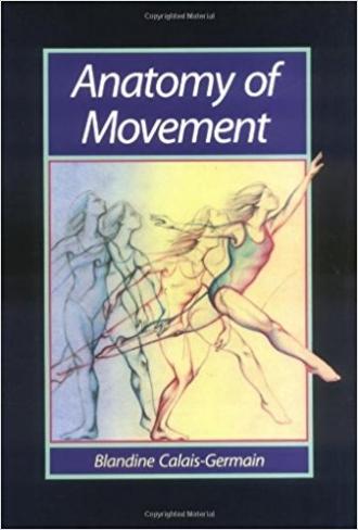 Anatomy of Movement by Blandine Calais Germain Yoga Dance Fitness Wisdom.jpg