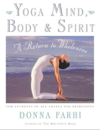 Yoga Mind Body and Spirit by Donna Farhi Wellness Wholeness Breath Unity Books Peace.jpg