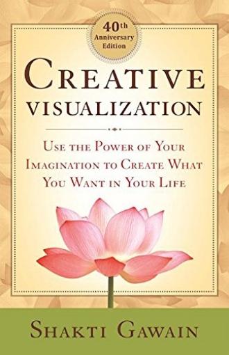 Creative Visualization by Shakti Gawain Imagination Creativity Manifestation Attraction.jpg