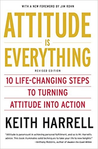 Attitude is Everything by Keith Harrell Life Changing Action Inspiration.jpg