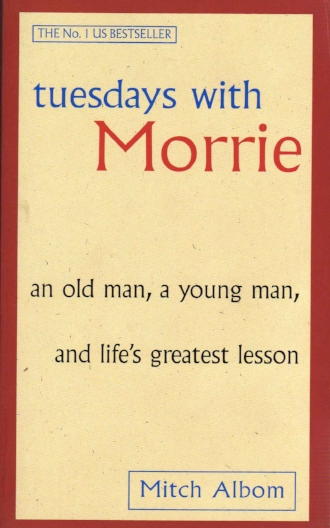 Tuesdays with Morrie an Old Man a Young Man and Lifes Greatest Lesson by Mitch Albom Inspirational Spiritual.jpg