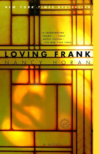 Loving Frank Amazing Novel Frank Lloyd Wright Inspiration Love Story Columbus Ohio