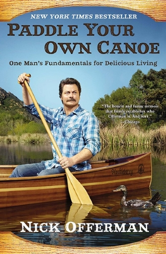 Paddle Your Own Canoe by Nick Offerman Hilarious Funny Book One Mans Fundamentals for Delicious Living.jpg