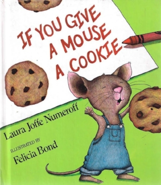 If You Give a Mouse a Cookie by Laura Joffe Numeroff Childrens Books Happy Inspiring Kids Novel.jpg