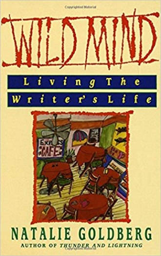 Wild Mind by Natalie Goldberg Living the Writers Life Zen Inspiration Calm Peace Books.jpg