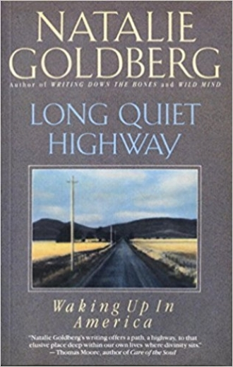 Long Quiet Highway Waking Up In America Memoir Writing Natalie Goldberg Zen.jpg