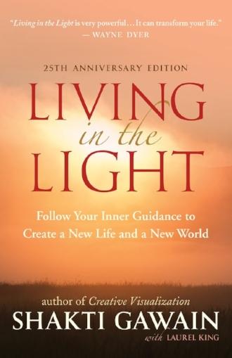 Living in the Light by Shakti Gawain Books Inspiration Inner Guidance Wisdom.jpg