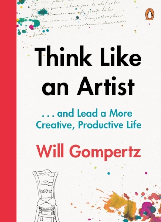 Think Like an Artist and Lead a More Creative Productive Life by Will Gompertz Books Inspiration Peace to the People.jpg