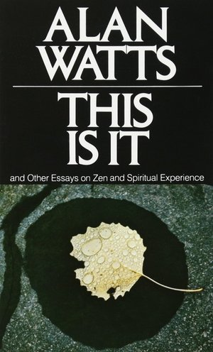 This+is+It+and+Other+Essays+on+Zen+and+Spiritual+Experience+by+Alan+Watts+Books.jpg