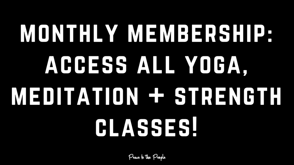 Peace to the People Monthly Membership Fitness Yoga Meditation Strength Online Classes.png