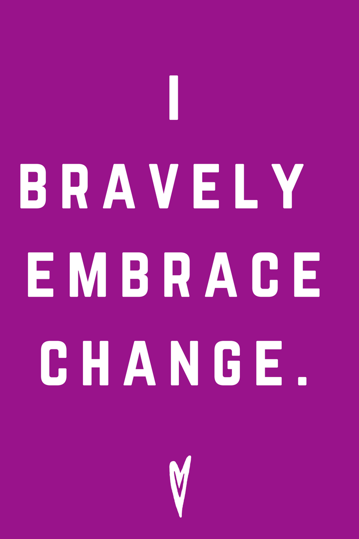 I Bravely Embrace Change • Quote Inspiration Mantra Positive Affirmation Peace to the People • #affirmations #inspiration #selflove.png