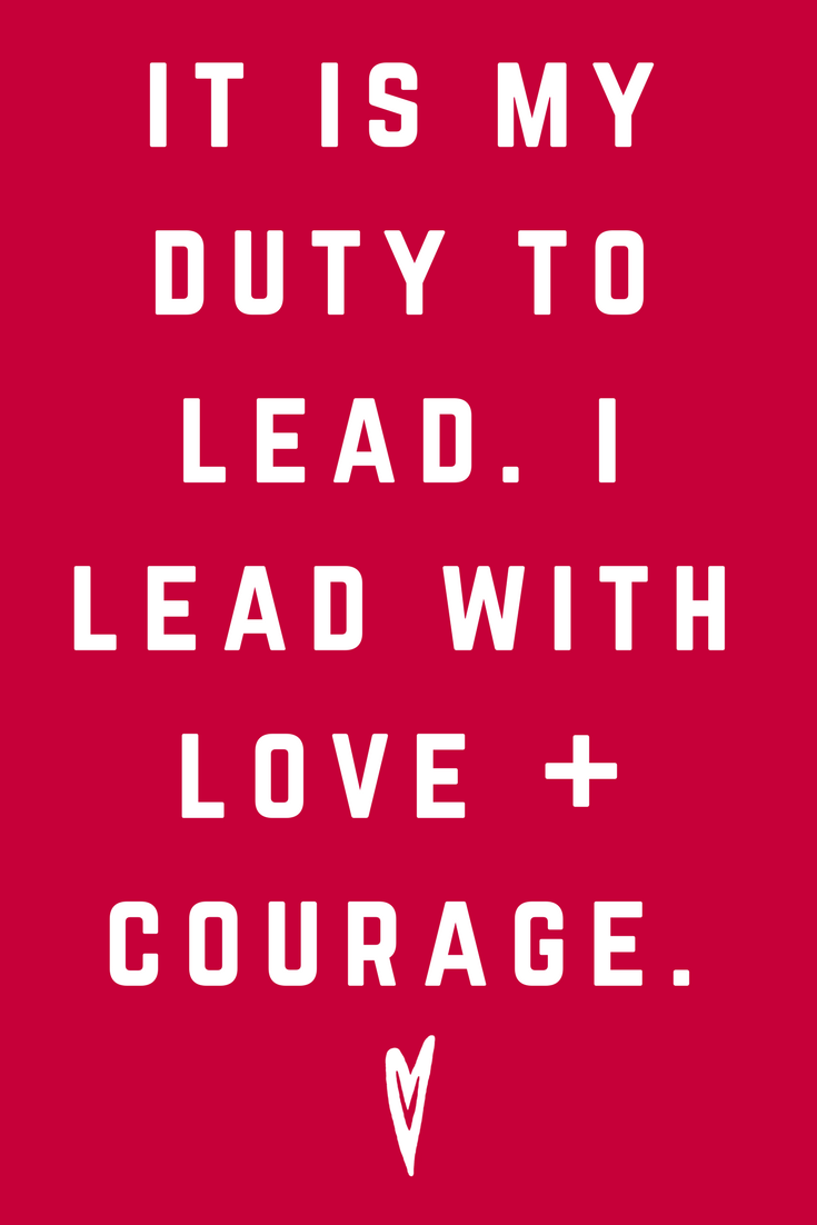 It Is My Duty to Lead • I Lead With Love and Courage • Quote Inspiration Mantra Positive Affirmation Peace to the People • #affirmations #inspiration #selflove.png