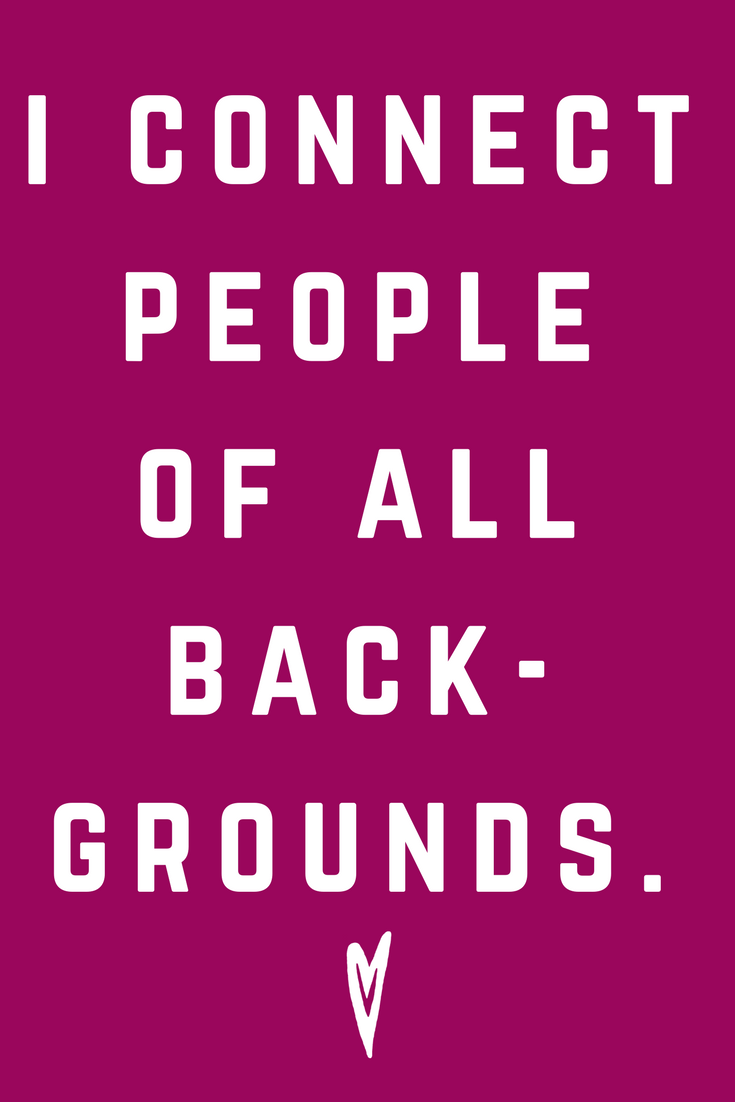 I Connect People of All Backgrounds • Quote Inspiration Mantra Positive Affirmation Peace to the People • #affirmations #inspiration #selflove.png