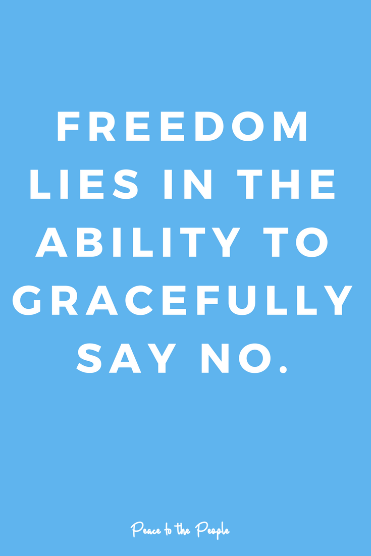Freedom Saying No Mantras Inspiration Wellness Peace to the People Mindfulness.png