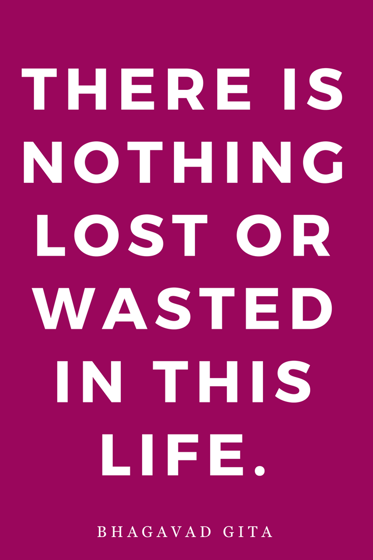 There is Nothing Lost or Wasted, Bhagavad Gita, Inspiration, Quotes, Books.png