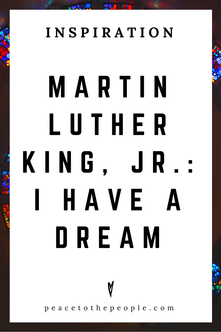 Martin Luther King Jr. • I Have A Dream • Inspiration • Speech • Culture • American History • Peace to the People.png