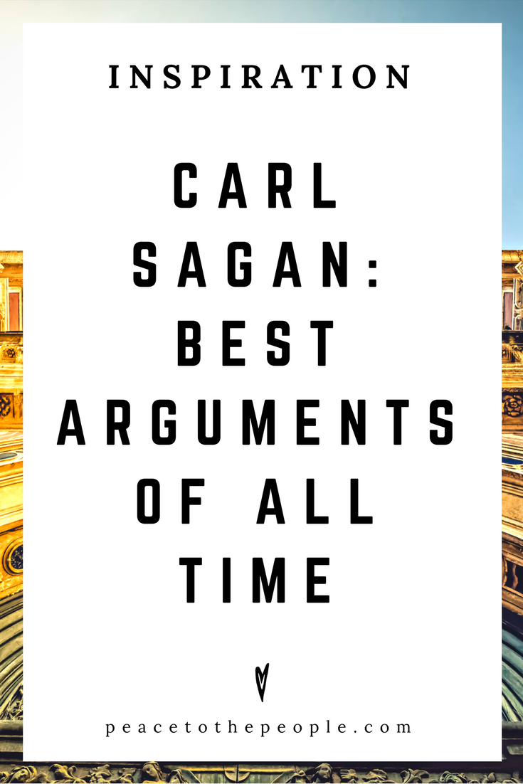 Carl Sagan • Best Arguments of All Time • Science • Culture • Inspiration • Motivation • Peace to the People.png