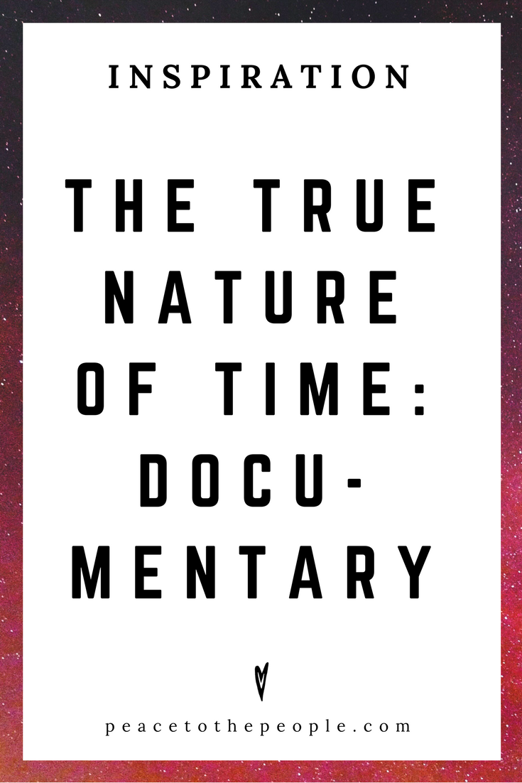 The True Nature of Time Documentary • Science • Wisdom • Inspiration • Peace to the People