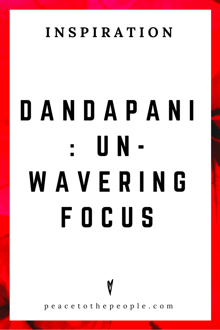 Dandapandi • Inspiration • Unwavering Focus • Lecture • Meditation • Wisdom • Concentration • Peace to the People