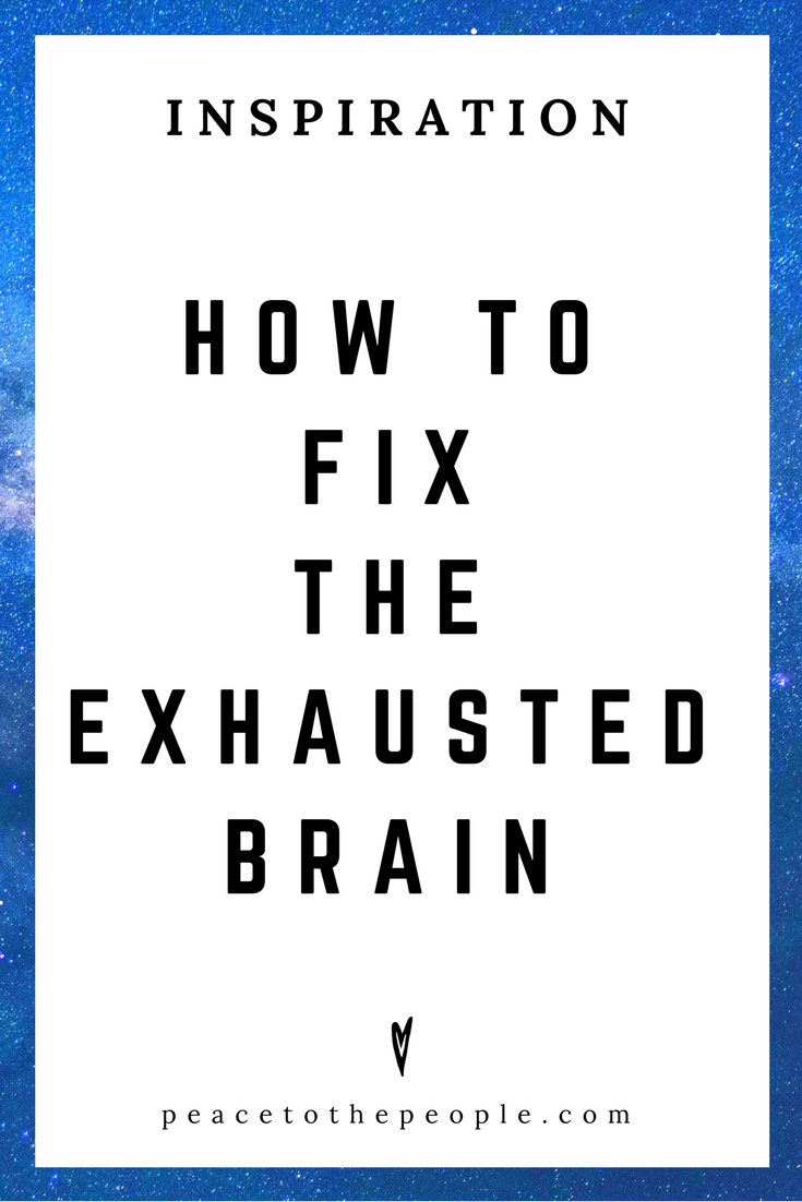 How to Fix the Exhausted Brain • Motivation •TED Talk • Inspiration • Peace to the People