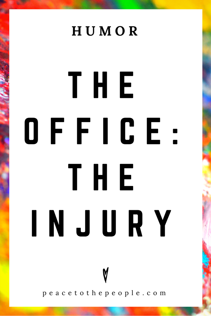 The Office • The Injury • Humor • Inspiration • Funny, Hilarious, LOL • Peace to the People
