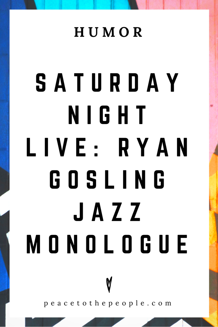 Saturday Night Live • Ryan Gosling • Humor • Inspiration • Funny, Hilarious, LOL • Peace to the People
