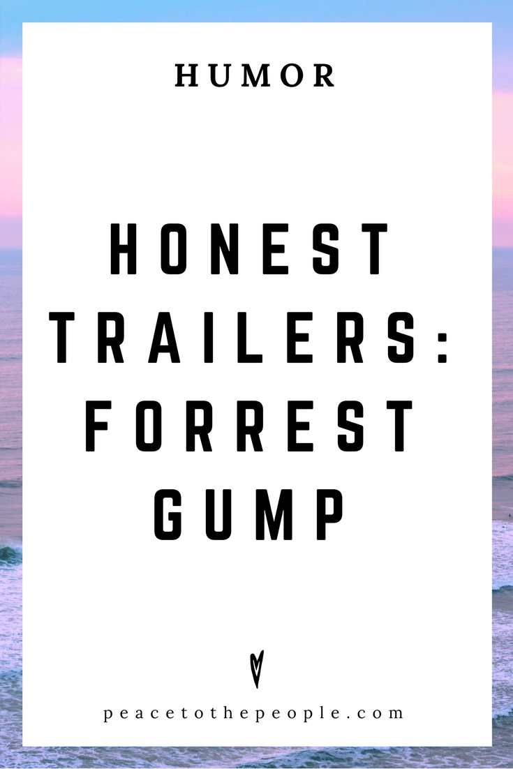 Honest Trailers • Forrest Gump • Movies, Culture, Hiliarious •  LOL • Funny Videos  • Peace to the People