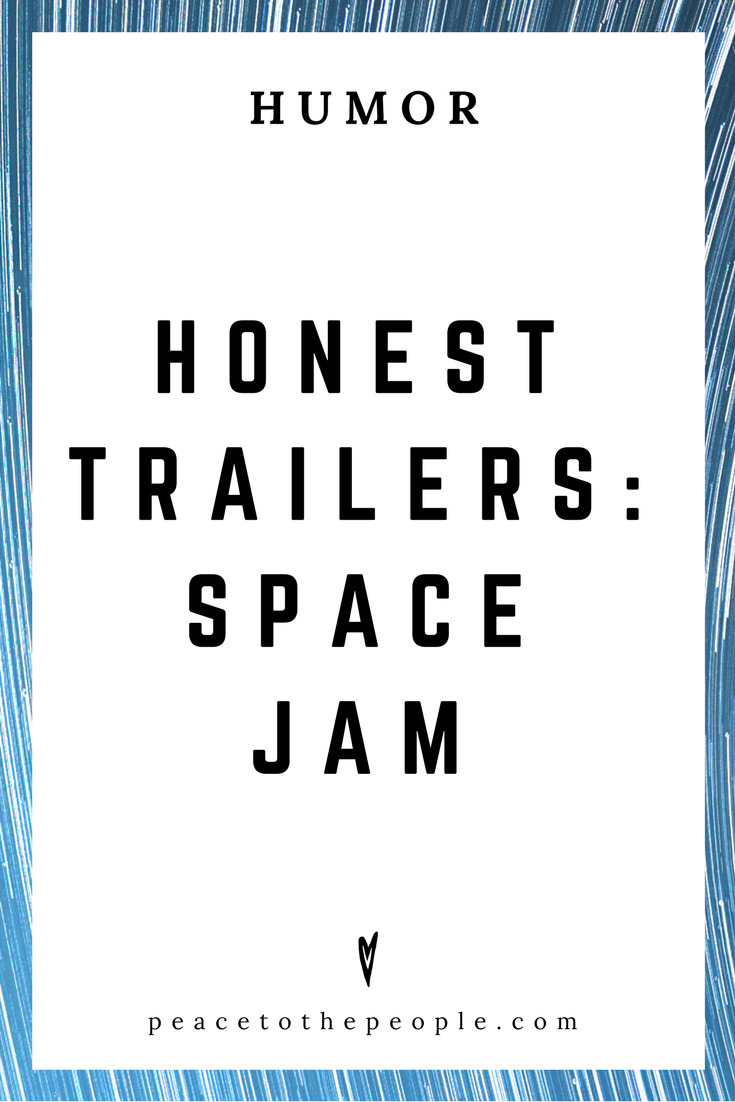 Honest Trailers • Space Jam • Movies, Culture, Hilarious •  LOL • Funny Videos  • Peace to the People