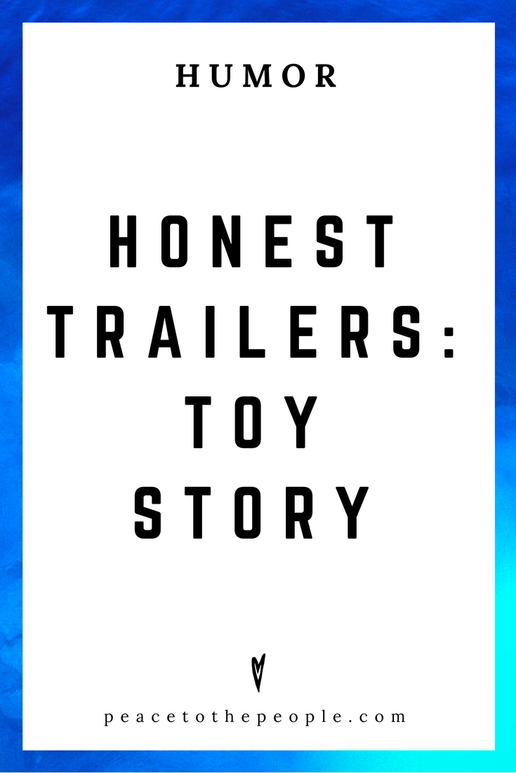 Honest Trailers • Toy Story • Movies, Culture, Hilarious •  LOL • Funny Videos  • Peace to the People