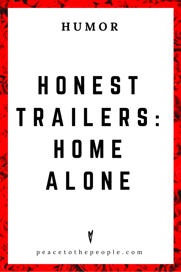 Honest Trailers: Home Alone — Peace to the People ♥ A Hub