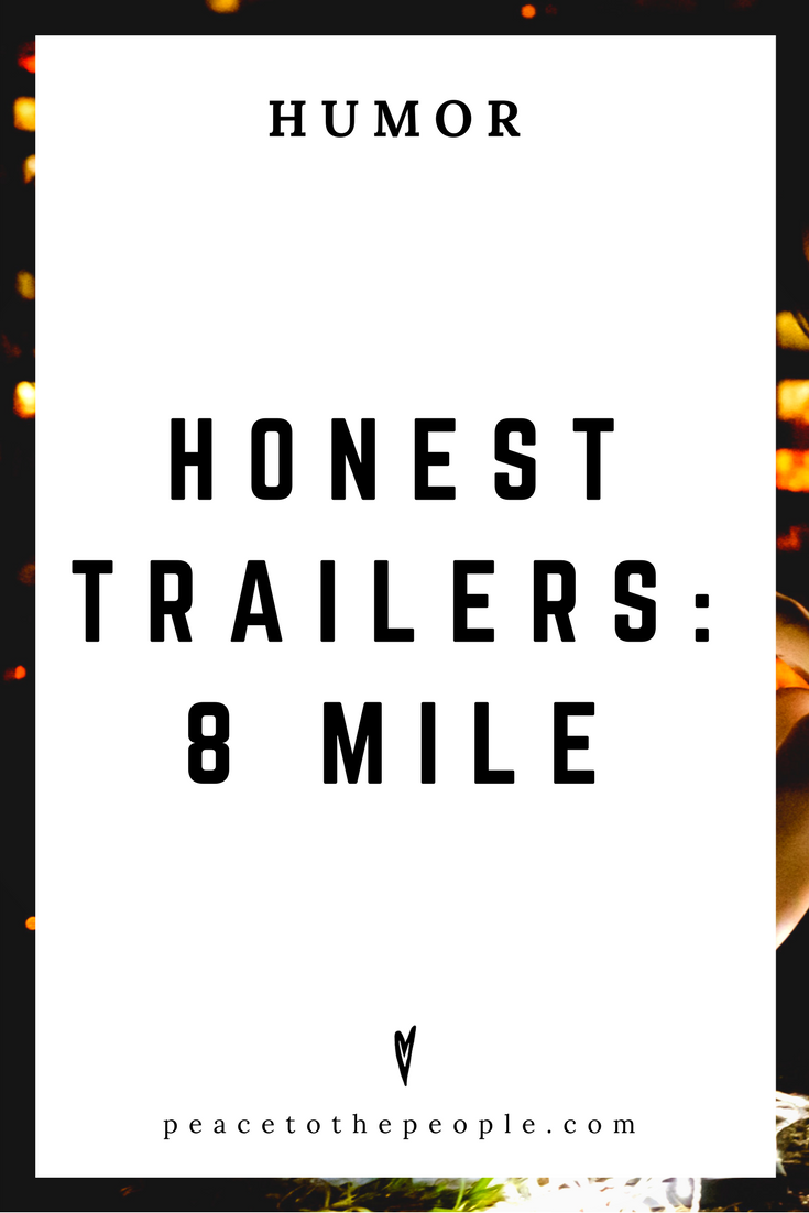 Honest Trailers • 8 Mile • Movies, Culture, Hilarious •  LOL • Funny Videos  • Peace to the People