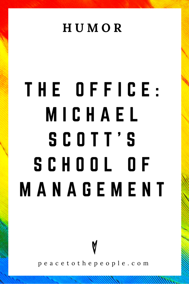 The Office • Michael Scott's School of Management • Comedy • Culture • Hilarious •  LOL • Funny Videos  • Peace to the People