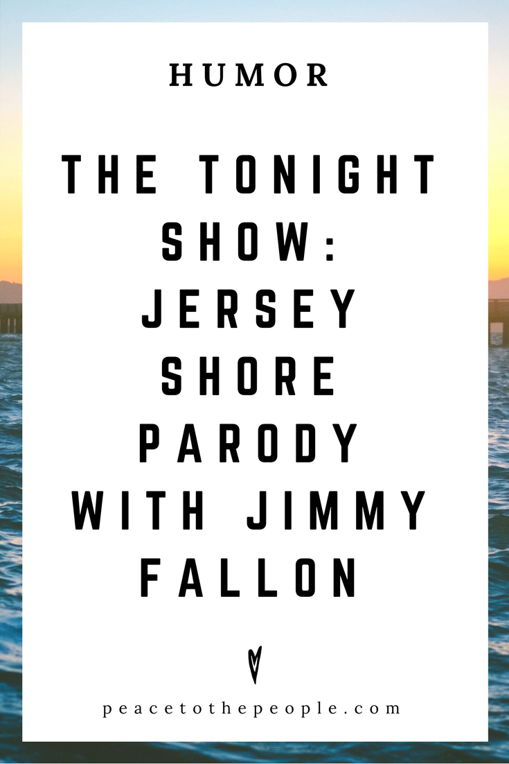 The Tonight Show • Jersey Shore Parody with Jimmy Fallon • Comedy • Culture • Hilarious •  LOL • Funny Videos  • Peace to the People