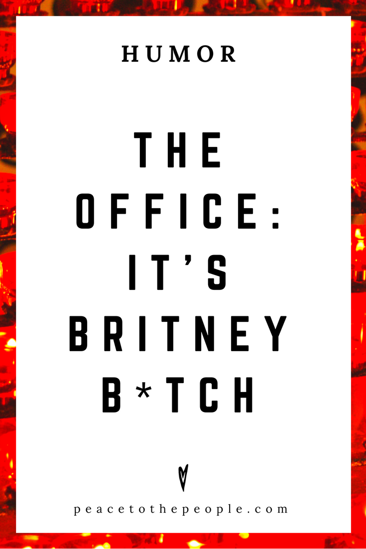 The Office • It's Britney • Comedy • Culture • Hilarious •  LOL • Funny Videos  • Peace to the People