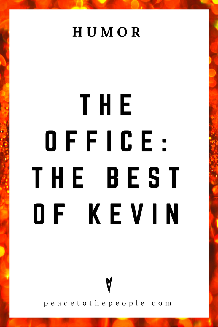 The Office • The Best of Kevin • Comedy • Culture • Hilarious •  LOL • Funny Videos  • Peace to the People