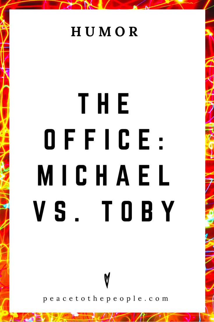 The Office • Michael vs. Toby • Comedy • Culture • Hilarious •  LOL • Funny Videos  • Peace to the People