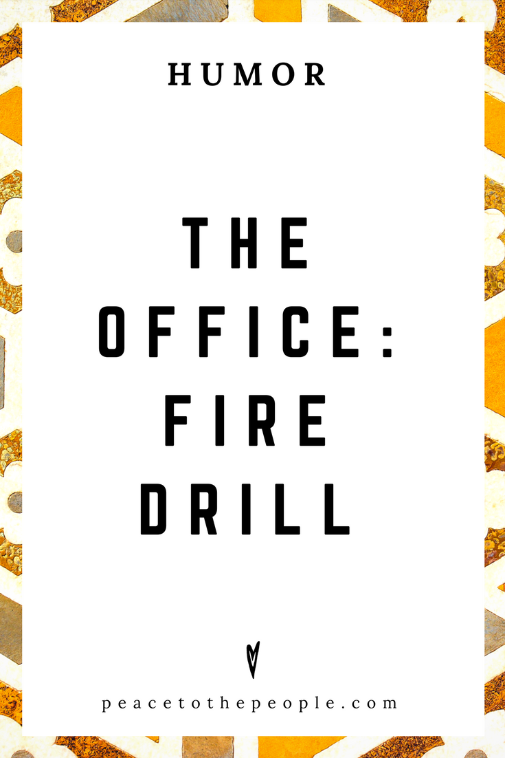 The Office • Fire Drill • Comedy • Culture • Hilarious •  LOL • Funny Videos  • Peace to the People