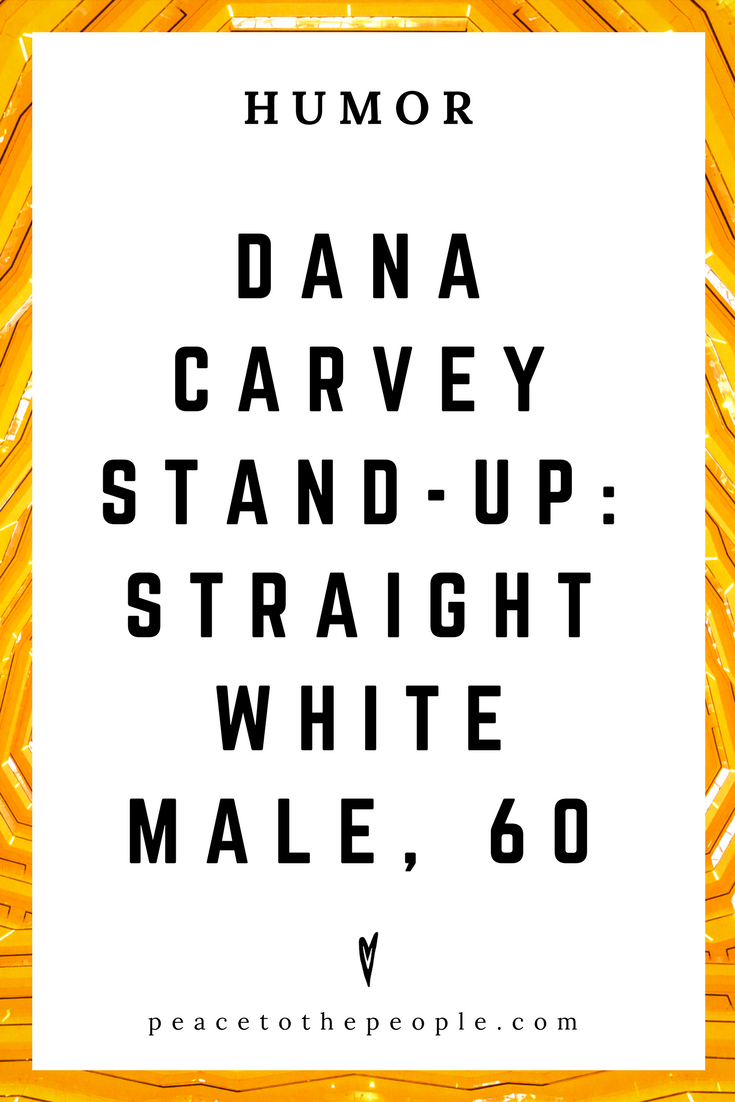 Dana Carvey Stand-Up • Straight White Male, 60 • Comedy • Culture • Hilarious •  LOL • Funny Videos  • Peace to the People
