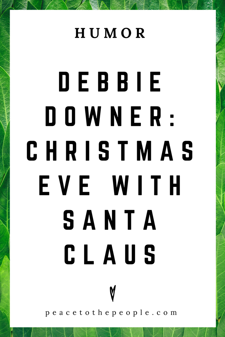 Saturday Night Live • Debbie Downer • Christmas Eve with Santa Claus • Comedy • Culture • Hilarious •  LOL • Funny Videos  • Peace to the People