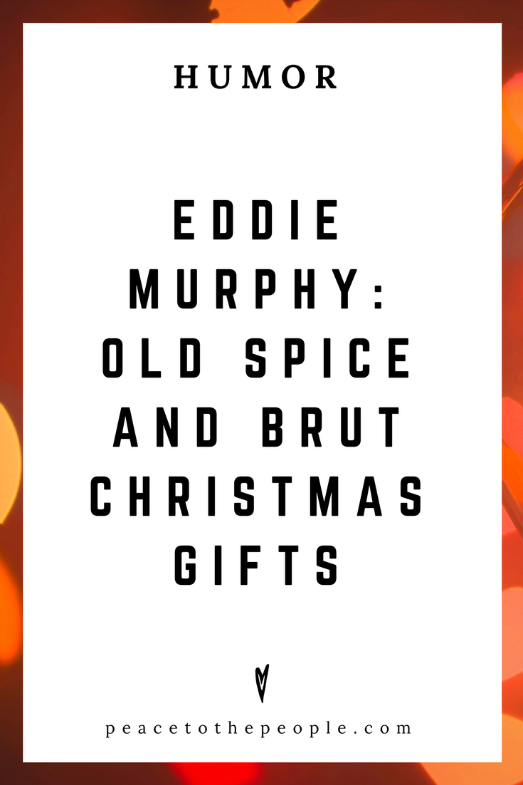 Eddie Murphy • Old Spice and Brut Christmas Gifts • Comedy • Culture • Hilarious •  LOL • Funny Videos  • Peace to the People