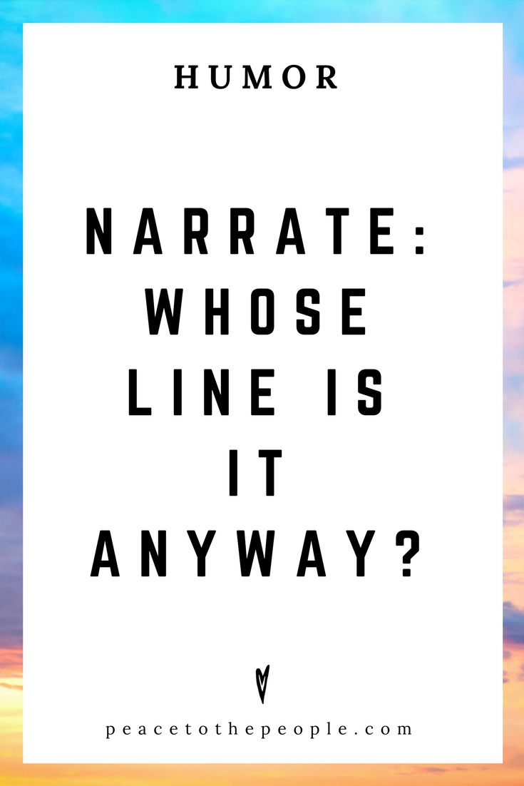 Narrate • Whose Line Is It Anyway • Comedy • Culture • Hilarious •  LOL • Funny Videos  • Peace to the People